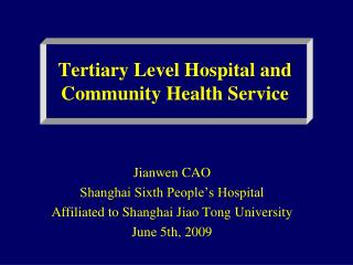 Tertiary Level Hospital and Community Health Service