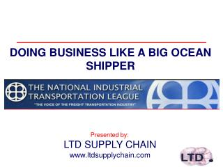 DOING BUSINESS LIKE A BIG OCEAN SHIPPER
