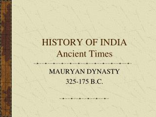 HISTORY OF INDIA Ancient Times