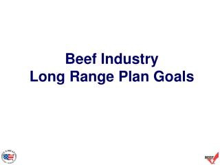 Beef Industry  Long Range Plan Goals
