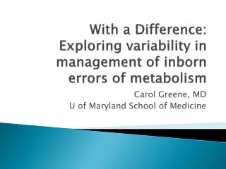 With a Difference: Exploring  v ariability in management of inborn errors of metabolism