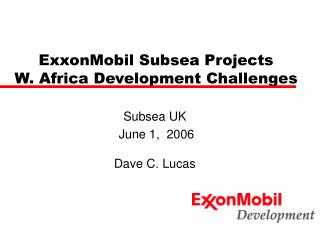 ExxonMobil Subsea Projects  W. Africa Development Challenges