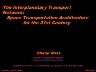 The Interplanetary Transport Network:         Space Transportation Architecture