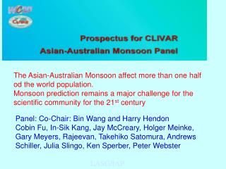 The Asian-Australian Monsoon affect more than one half od the world population.