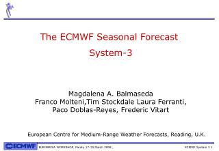 The ECMWF Seasonal Forecast  System-3