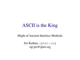 ASCII is the King