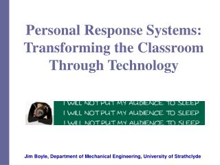 Personal Response Systems: Transforming the Classroom Through Technology