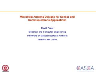 Microstrip Antenna Designs for Sensor and Communications Applications David Pozar