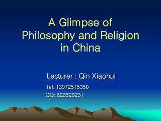 A Glimpse of  Philosophy and Religion  in China