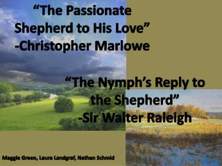 """The Nymph's Reply to the Shepherd"" -Sir Walter Raleigh"