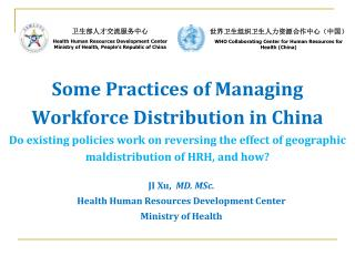 JI Xu,   MD. MSc. Health Human Resources Development Center Ministry of Health