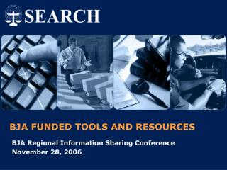 BJA FUNDED TOOLS AND RESOURCES