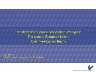 Transferability of police cooperation strategies: The case of European Union