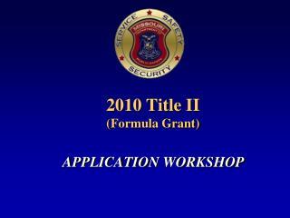2010 Title II  (Formula Grant)