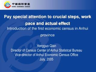 Yongguo Qian  Director of Census Center of Anhui Statistcal Bureau