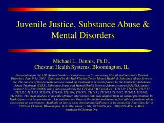 Juvenile Justice, Substance Abuse & Mental Disorders