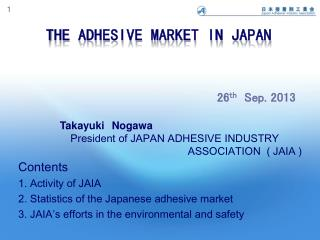 T he Adhesive Market in Japan 26 th   Sep. 2013