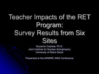 Teacher Impacts of the RET Program:  Survey Results from Six Sites