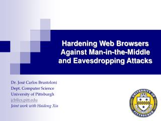 Hardening Web Browsers Against Man-in-the-Middle and Eavesdropping Attacks