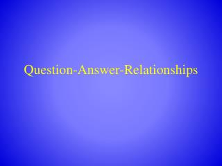 Question-Answer-Relationships