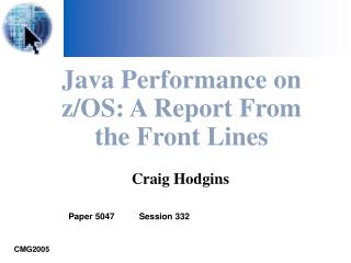 Java Performance on z/OS: A Report From the Front Lines