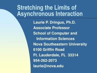 Stretching the Limits of Asynchronous Interaction
