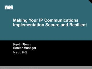 Making Your IP Communications Implementation Secure and Resilient
