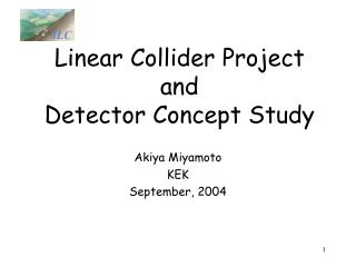 Linear Collider Project  and  Detector Concept Study