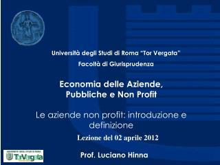 Economia delle Aziende,  Pubbliche e Non Profit Le aziende non profit: introduzione e definizione