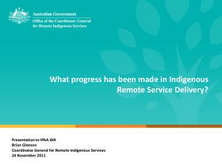 What progress has been made in Indigenous Remote Service Delivery?