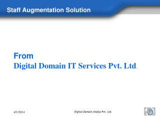 From Digital Domain IT Services Pvt. Ltd .