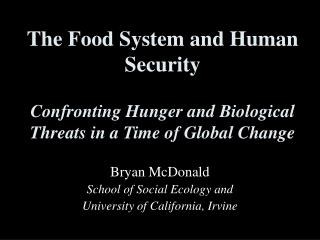 The Food System and Human Security Confronting Hunger and Biological Threats in a Time of Global Change