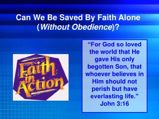 Can We Be Saved By Faith Alone ( Without Obedience )?