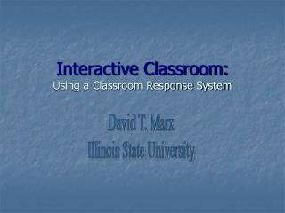 Interactive Classroom: Using a Classroom Response System