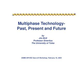 Multiphase Technology- Past, Present and Future