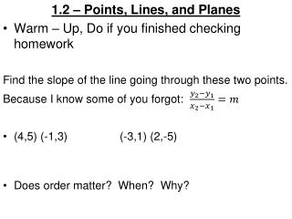 1.2 – Points, Lines, and Planes Warm – Up, Do if you finished checking homework