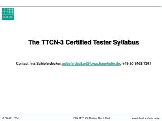 The TTCN-3 Certified Tester Syllabus