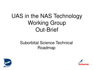 UAS in the NAS Technology Working Group Out-Brief