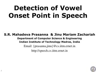 Detection of Vowel Onset Point in Speech