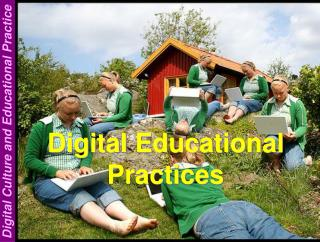 Digital Educational Practices
