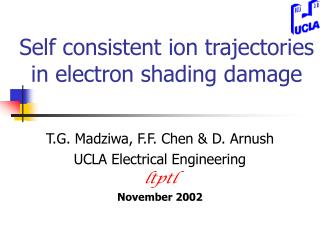 Self consistent ion trajectories in electron shading damage