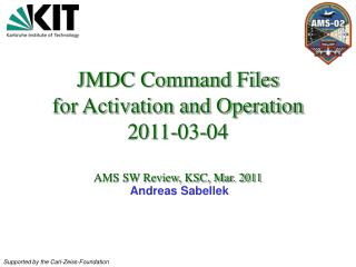 JMDC Command Files for Activation and Operation 2011-03-04 AMS SW Review, KSC, Mar. 2011