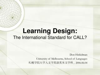 Learning Design:  The International Standard for CALL?