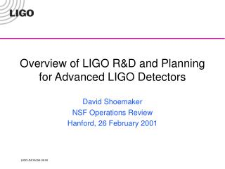 Overview of LIGO R&D and Planning for Advanced LIGO Detectors
