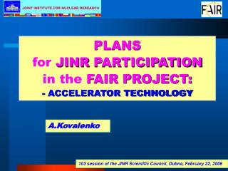 PLANS for JINR PARTICIPATION in the FAIR PROJECT: - ACCELERATOR TECHNOLOGY