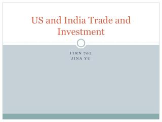 US and India Trade and Investment