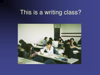 This is a writing class?