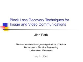 Block Loss Recovery Techniques for Image and Video Communications