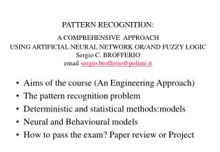 Aims of the course (An Engineering Approach) The pattern recognition problem