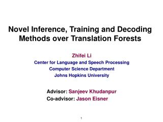 Novel Inference, Training and Decoding Methods over Translation Forests